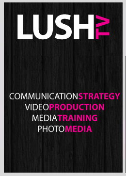 Lush TV - Communication Strategists